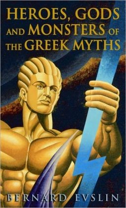 Heroes, Gods, and Monsters of the Greek Myths